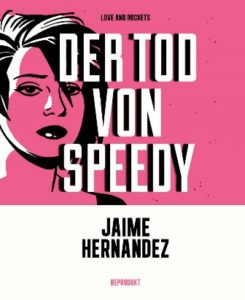 Cover von Der Tod von Speedy, Jaime Hernandez